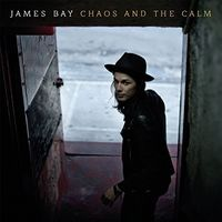 James Bay - Chaos And The Calm [Import]