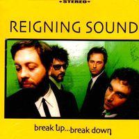 Reigning Sound - Break Up Break Down