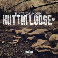 Kutt Calhoun - Kuttin Loose (Ep)
