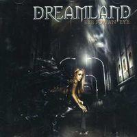 Dreamland - Eye for An Eye