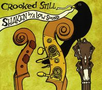 Crooked Still - Shaken By A Low Sound [Import]