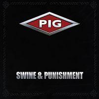 Pig - Swine & Punishment