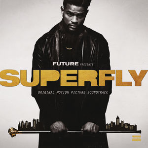 SuperFly (Original Motion Picture Soundtrack) [Explicit Content]