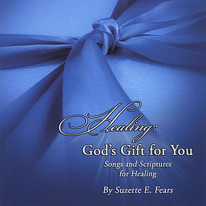 Healing: God's Gift for You