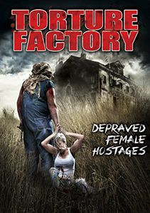 Torture Factory: Depraved Female Hostages