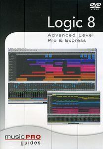 Musicpro Guides: Logic 8 - Advanced Level