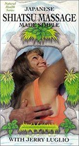 Japanises Shiatsu Massage Made Simple: With Jerry Luglio