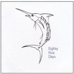 Eighty Five Days