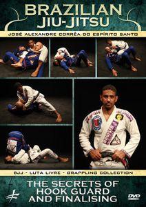 Brazilian Jiu-Jitsu: The Secrets of Hook Guard and Finalising