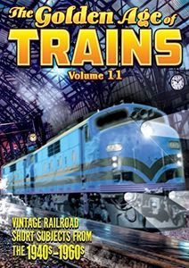The Golden Age Of Trains: Volume 11