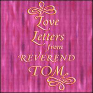 Love Letters from Reverend Tom