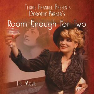 Dorothy Parkers Room Rnough for Two-The Movie