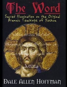 Word: Sacred Illumination Aramaic Teachings Yeshua