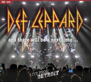 Def Leppard: And There Will Be a Next Time...: Live From Detroit