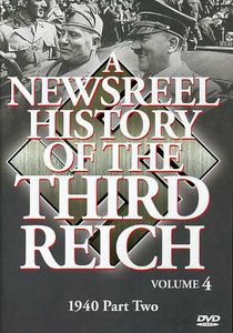 A Newsreel History of the Third Reich: Volume 4