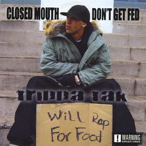 Closed Mouth Don't Get Fed