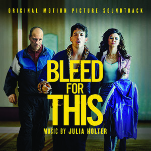Bleed For This (Original Soundtrack)