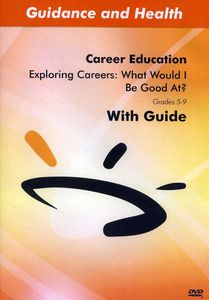 Exploring Careers: What Would I Be Good At?
