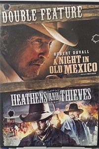 A Night in Old Mexico /  Heathens and Thieves
