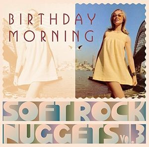 WARNER SOFT ROCK NUGGETS VOL 3 (BIRTHDAY MORNING) [Import]