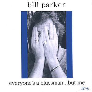 Everyone's a Bluesman But Me.