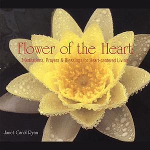 Flower of the Heart-Meditations Prayers & Blessing