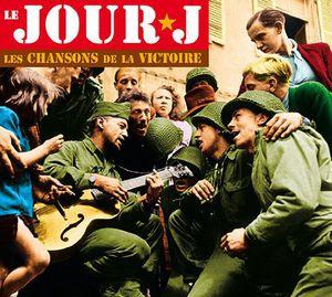 Le Jour J-Les Chansons de la Victoire /  Various [Import]