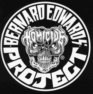Bernard Edwards' Project Homicide