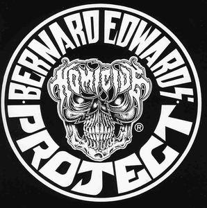 Bernard Edwards' Project Homicide