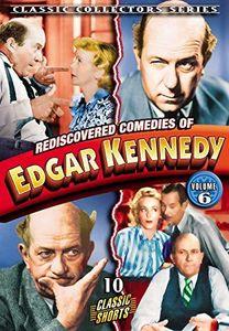 Rediscovered Comedies Of Edgar Kennedy: Volume 6