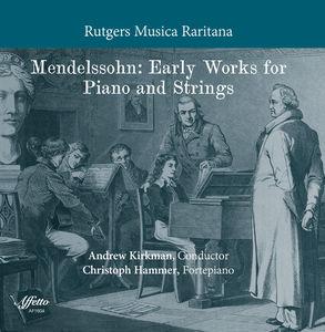 Mendelssohn: Early Works for Piano & Strings