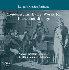 Mendelssohn: Early Works for Piano & Strings