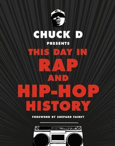 CHUCK D PRESENTS THIS DAY IN RAP AND HIP HOP