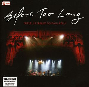Before Too Long: Triple J's Tribute to Paul Kelly [Import]