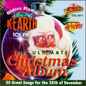Ultimate Christmas Album Vol.1: K-Earth 101 FM Los Angeles