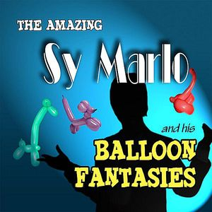 Amazing Sy Marlo & His Balloon Fantasies