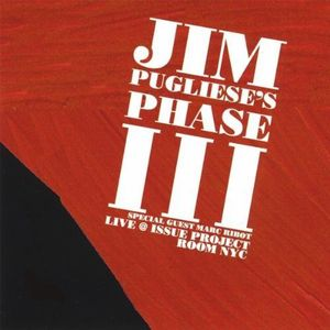 Jim Pugliese's Phase III-Live at Issue Project Roo