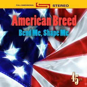 Bend Me Shape Me /  Best Of American Breed
