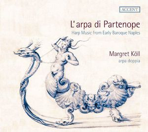 L'arpa Di Partenope - Harp Music from Early