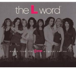 The L Word (Music From the Showtime Original Series)