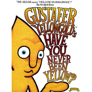 Have You Never Been Yellow
