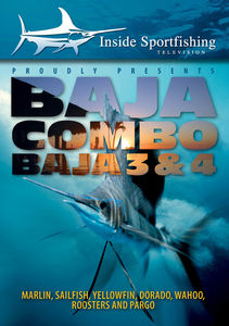 Inside Sportfishing: Baja 3 And 4 - Marlin, Sailfish, Yellowfin,Dorado, Wahoo, Roosters, And Pargo