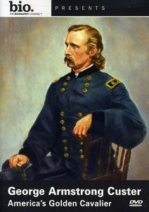 George Armstrong Custer: America's Golden Cavalier