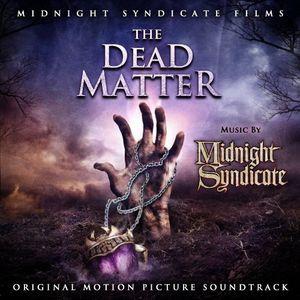 The Dead Matter (Original Motion Picture Soundtrack)