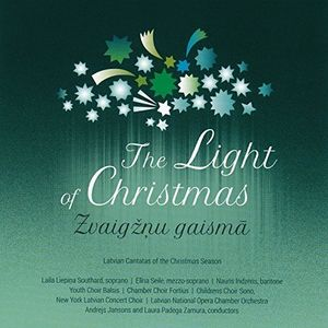 Light of Christmas: Latvian Cantatas of the