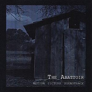 The Abattoir (Motion Picture Soundtrack)