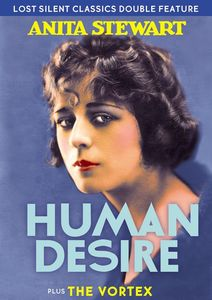Rare Silent Classics: Human Desire /  The Vortex