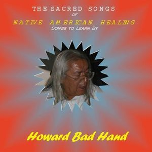 Sacred Songs Of Native American Healing: Songs To Learn By