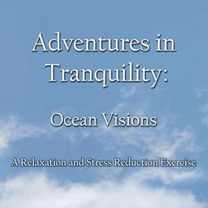Ocean Visions: A Relaxation And Stress Reduction Exercise