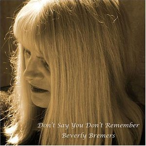 Don't Say You Don't Remember Beverly Bremers
